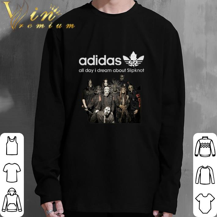 Dream I Slipknot Day Shirt About Adidas All Hot