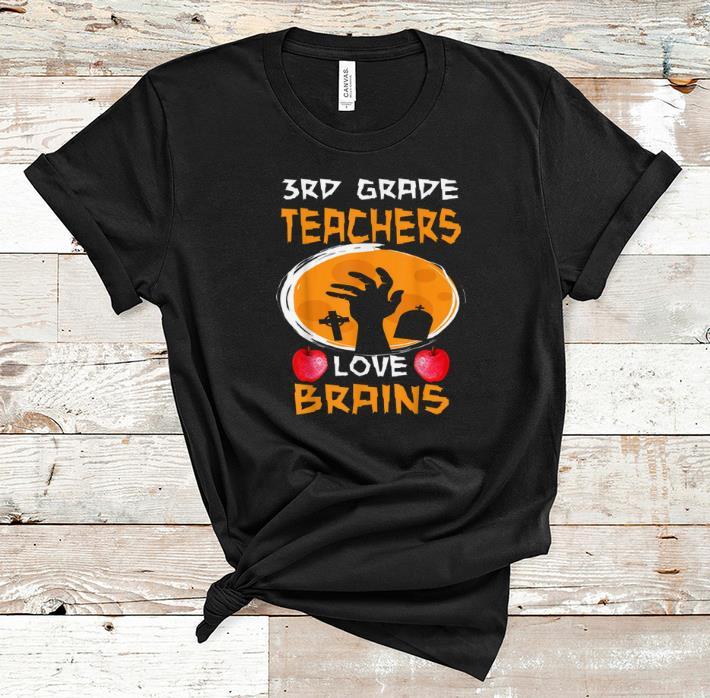 Nice 3th Grade Teachers Love Brains Funny Halloween Teacher Shirt 1 1.jpg