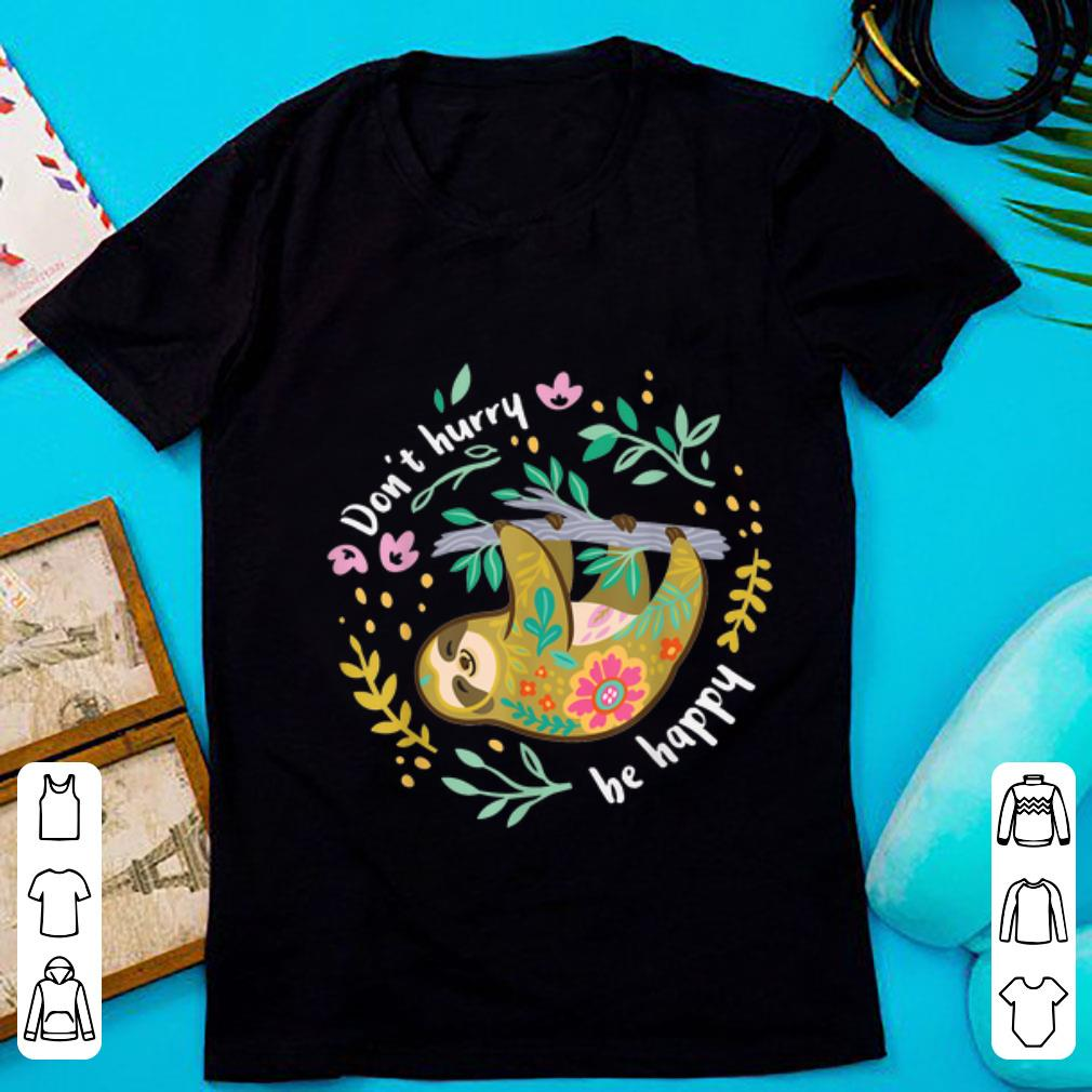 Official Don't Hurry Be Happy Sloth shirt