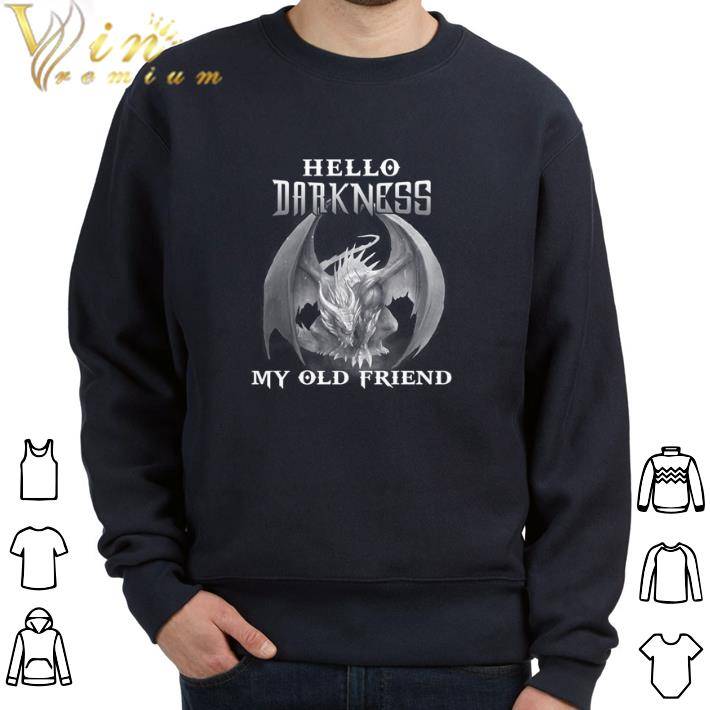 Official Dragon Hello darkness my old friend shirt