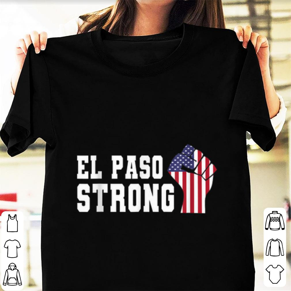 Official El Paso Strong The Fist American Flag Shirt 1 1.jpg