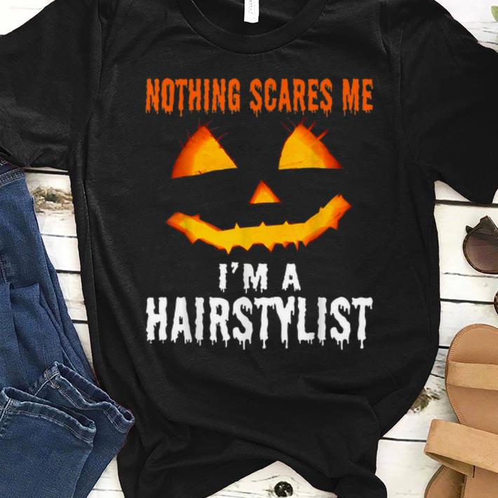Official Nothing Scares Me I M A Hairstylist Halloween Shirt 1 1.jpg