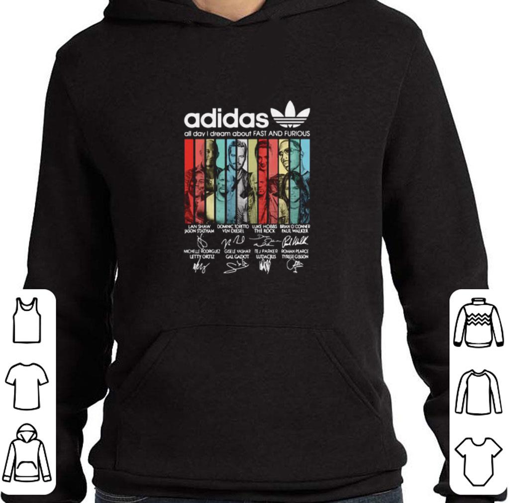 Official adidas all day i dream about Fast And Furious signatures shirt