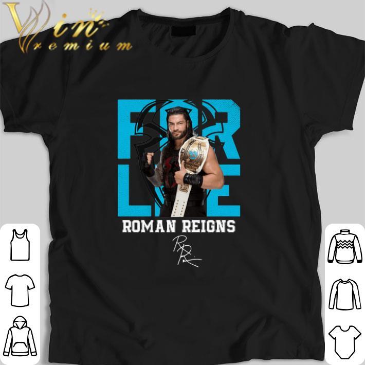 Original For Life Roman Reigns Signature Shirt 1 1.jpg