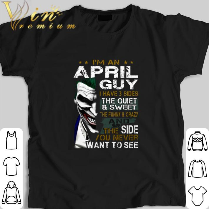 Original Joker I M An April Guy I Have 3 Sides The Quiet Sweet The Funny Shirt 1 1.jpg