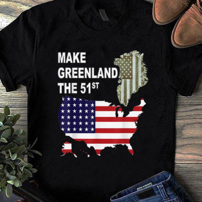 Original Make Greenland Part Of America And State Number 51 Shirt 1 1.jpg