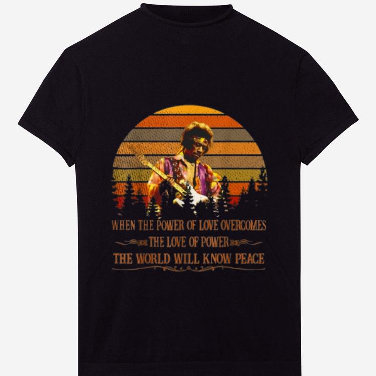 Original Vintage Jimi Hendrix When Power Of Love Overcomes Love Of Power The World Will Know Peace Shirt 1 1.jpg