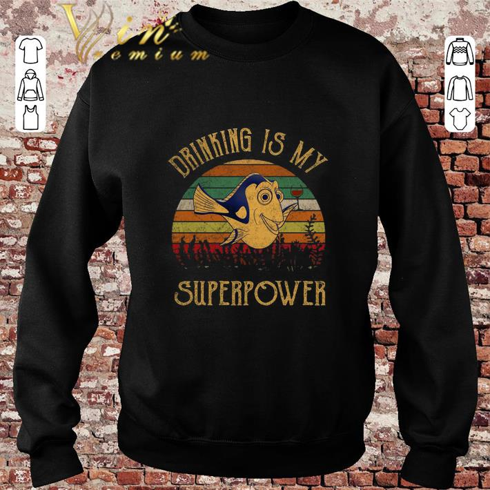 Pretty Dory Wine Drinking Is my superpower vintage shirt