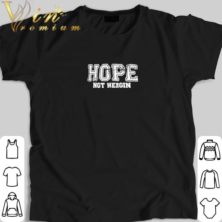 Pretty Hope Not Heroin Shirt 1 1.jpg