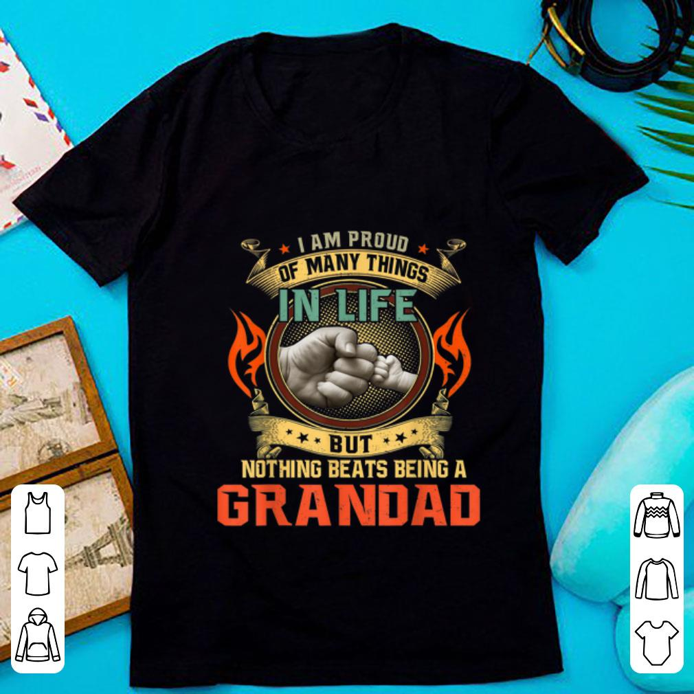Pretty I Am Proud Of Many Things In Life But Nothing Beats Being A Grandad Shirt 1 1.jpg