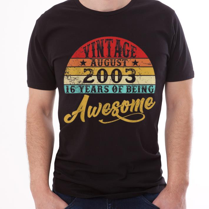 Pretty Retro Vintage August 2003 16th Birthday Shirt 1 1.jpg