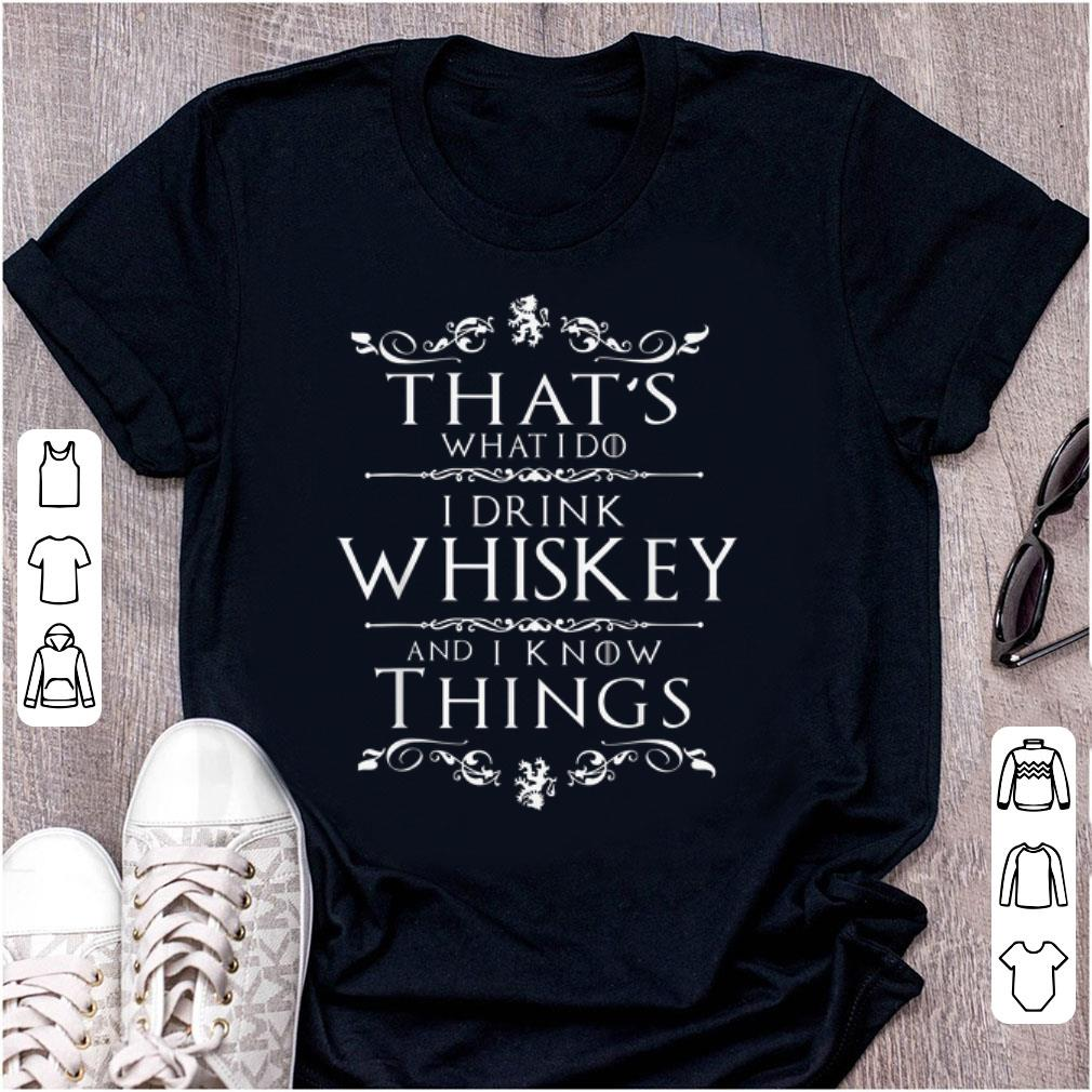 Pretty That S What I Do I Drink Whiskey And I Know Thing Shirt 1 1.jpg