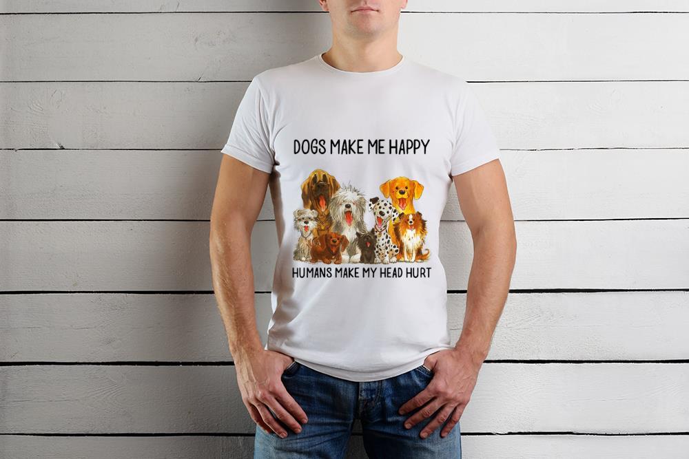 The Best Dogs Make Me Happy Humans Make My Head Hurt Dog Shirt 1 1.jpg