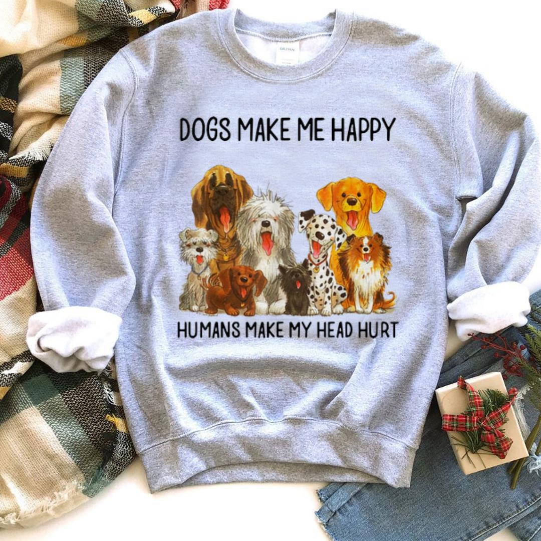 The Best Dogs Make Me Happy Humans Make My Head Hurt Dog Shirt 2 1.jpg