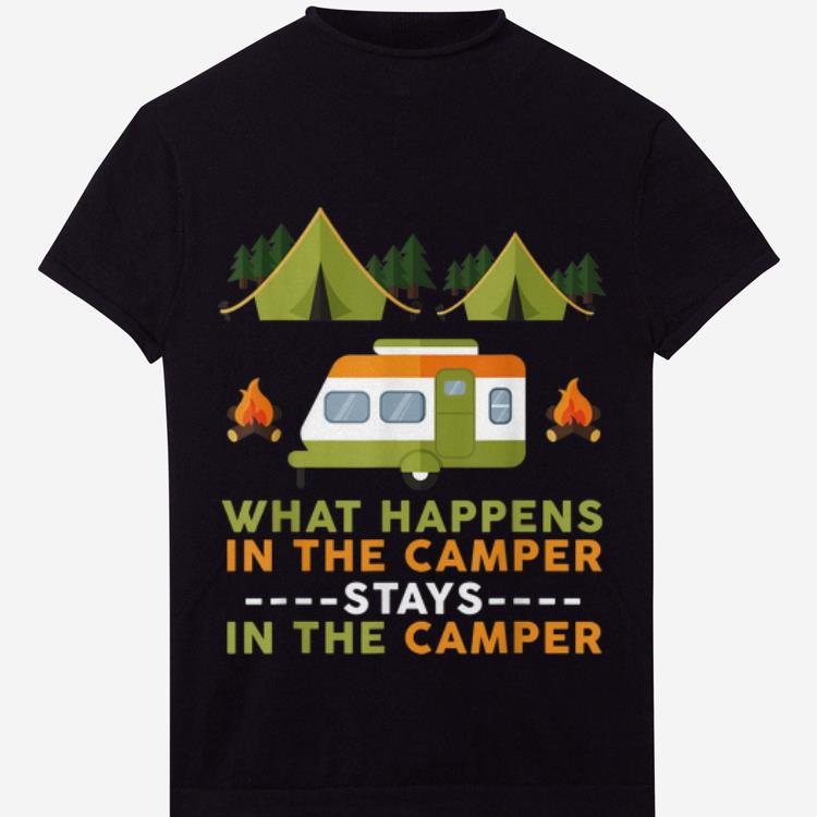 The Best What Happens In The Camper Stays In The Camper Shirt 1 1.jpg