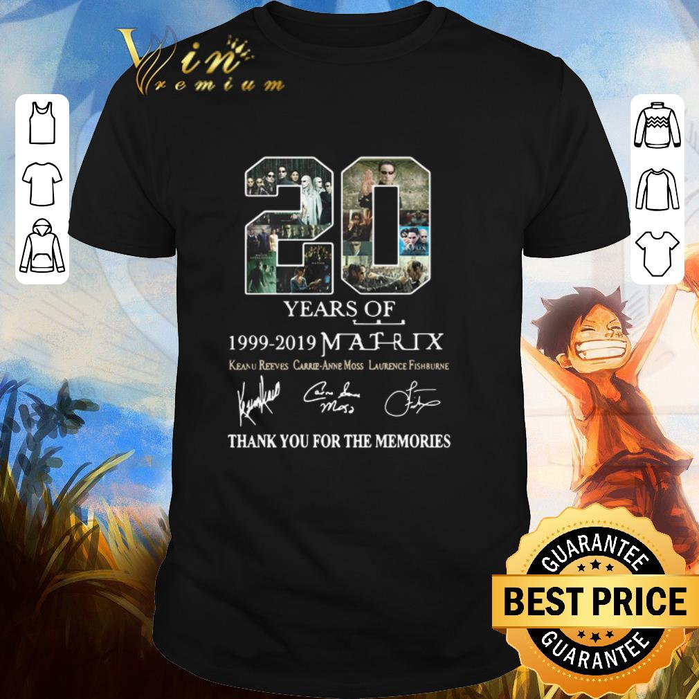 Top 20 Year Of The Matrix 1999 2019 Thank You For The Memories Shirt 1 1.jpg