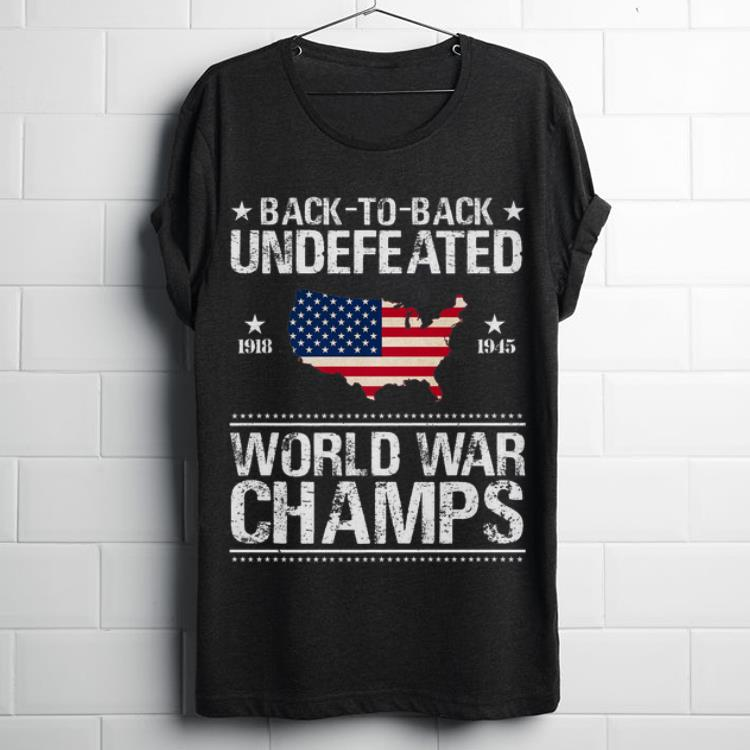 Top Back To Back Underfeated 1918 1945 World War Champs Map American Flag Shirt 1 1.jpg