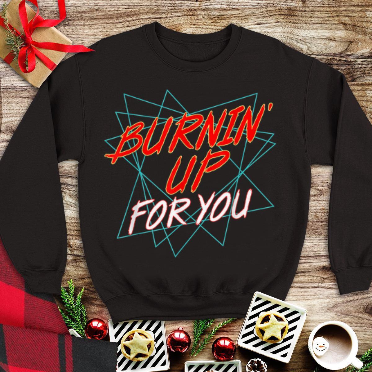 Top Burnin Up For You Shirt 1 1.jpg