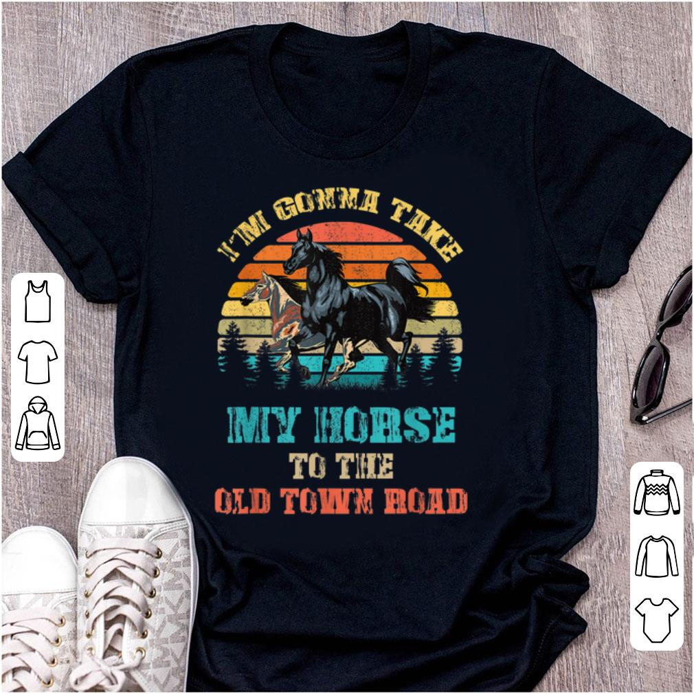 Top Im Gonna Take My Horse To The Old Town Road shirt