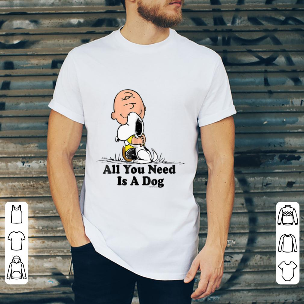 Top Snoopy Peanuts All You Need Is A Dog Dog Lover Shirt 2 1.jpg