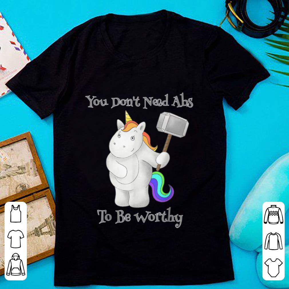 Top You Don T Need Abs To Be Worthy Unicorn Mjolnir Shirt 1 1.jpg