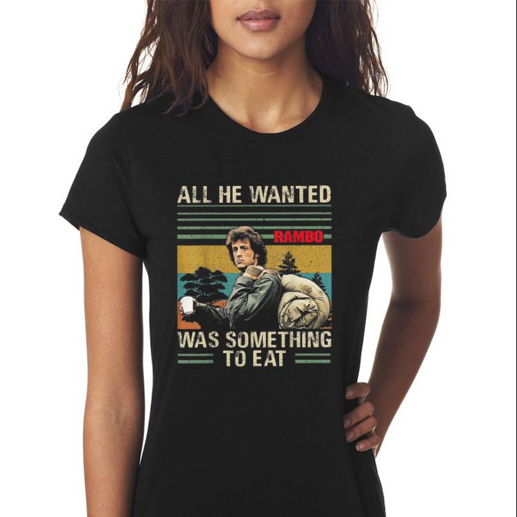 All He Wanted Was Something To Eat Rambo Vintage Shirt 3 1.jpg