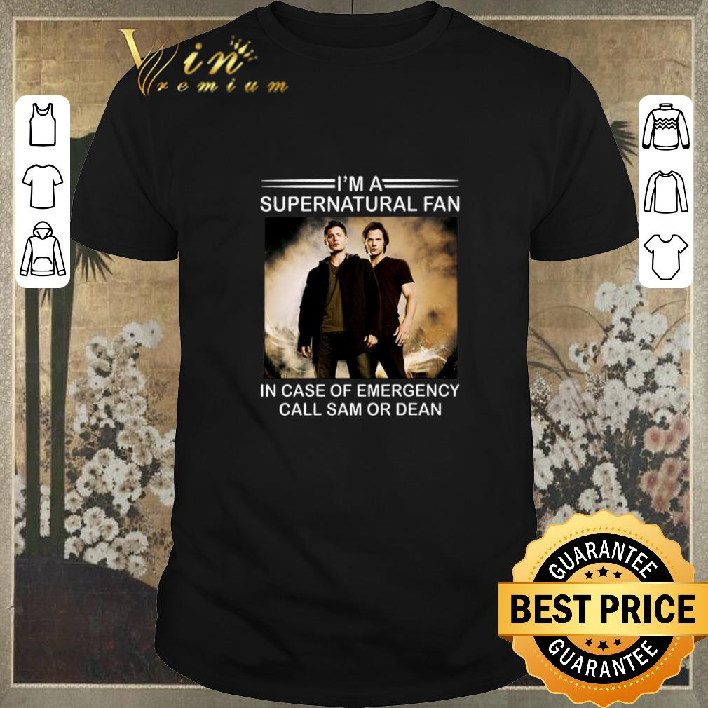 Awesome I M A Supernatural Fan In Case Of Emergency Call Sam Or Dean Shirt Sweater 1 1.jpg