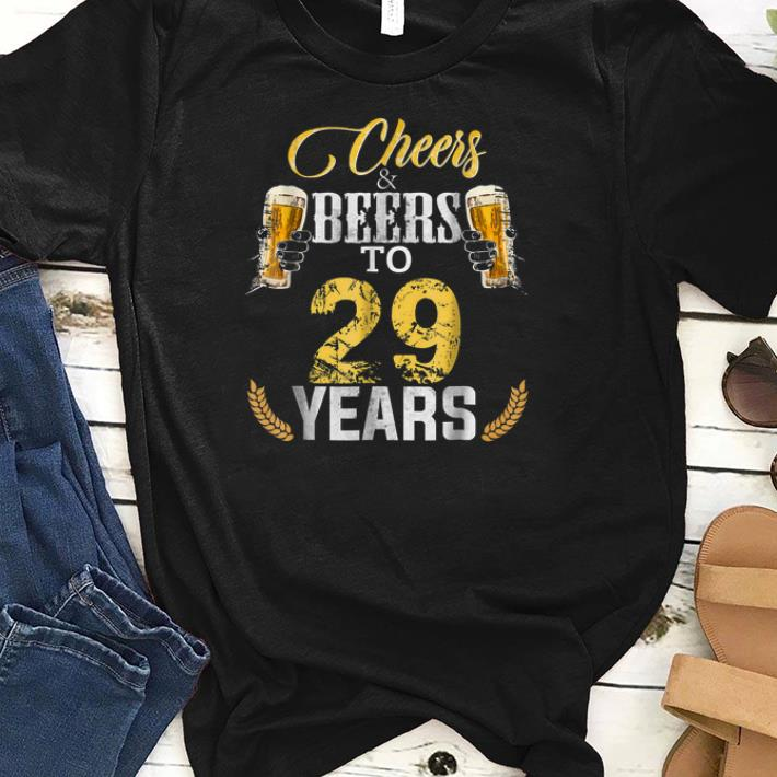 Cheers And Beers To 29 Years shirts