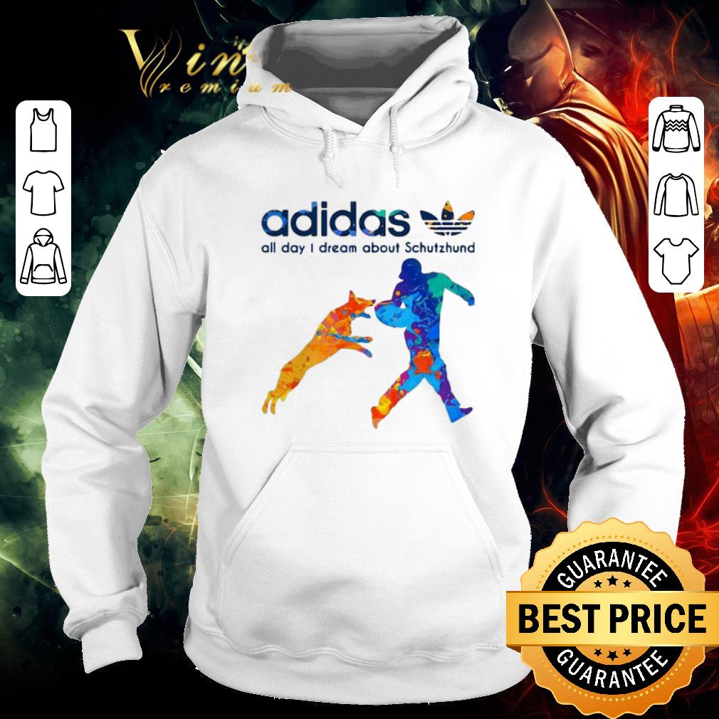 Funny adidas all day dream about Schutzhund shirt