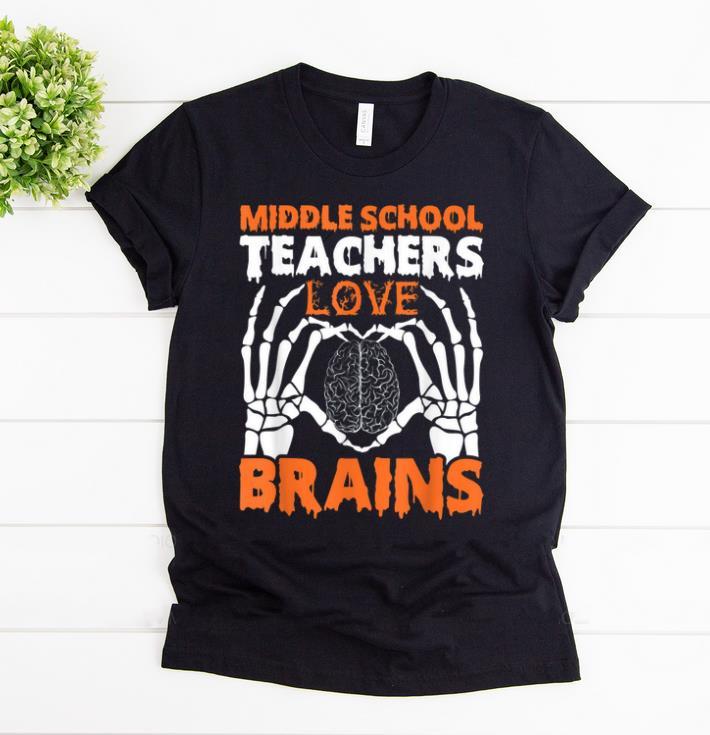 Hot Middle School Teachers Love Brains Halloween Skeleton shirt