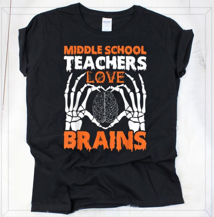 Hot Middle School Teachers Love Brains Halloween Skeleton Shirt 2 1.jpg