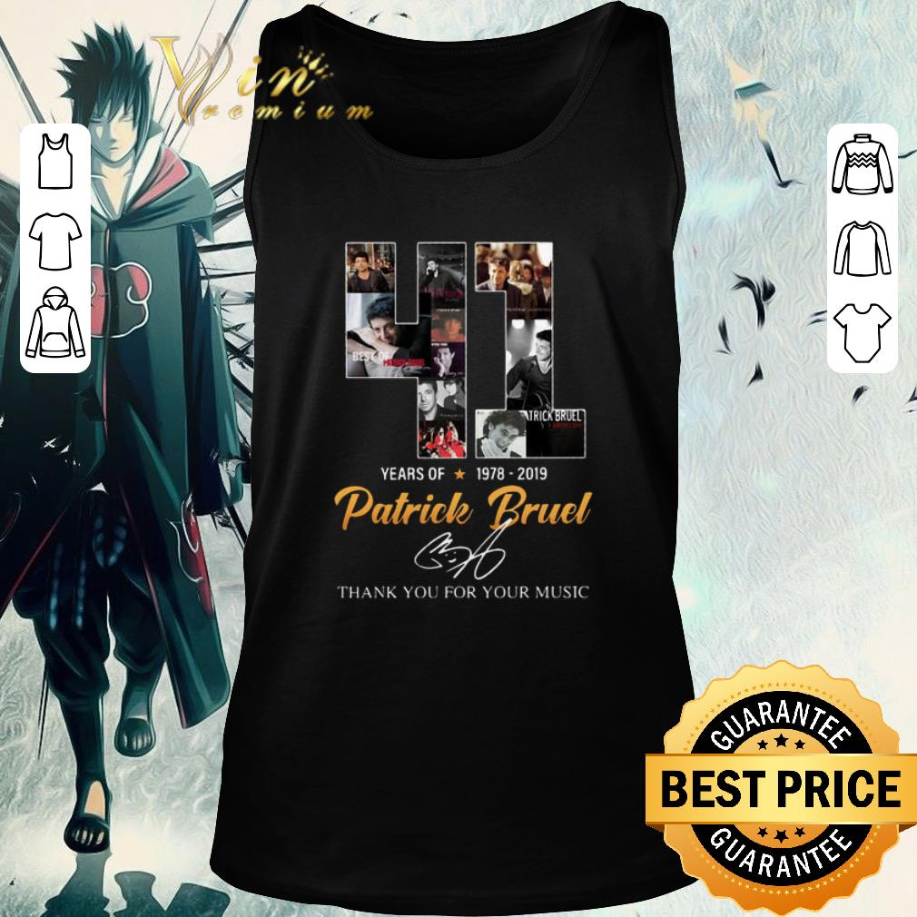 Nice 41 Years Of Patrick Bruel 1978 2019 Thank You For The Memories Shirt 2 1.jpg