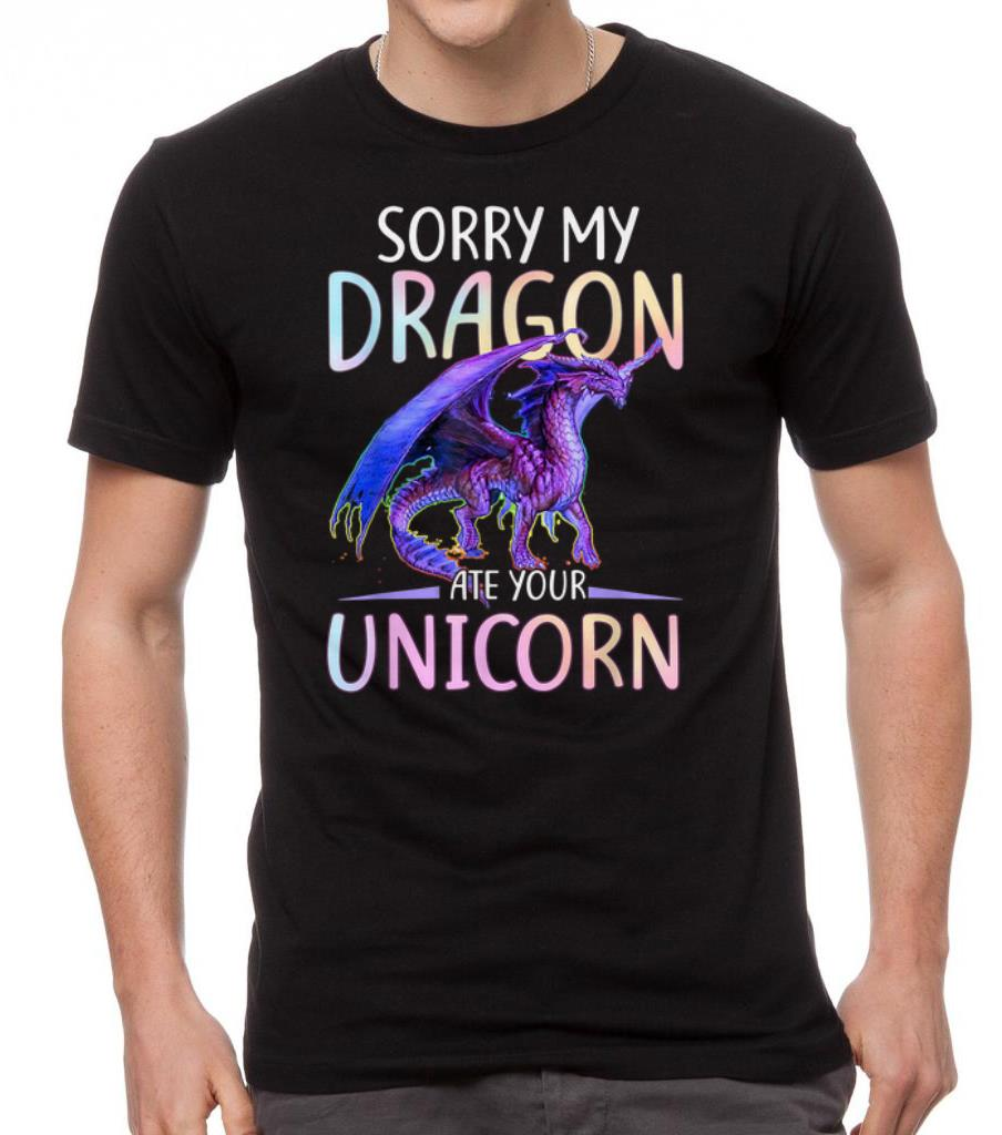 Nice Funny Sorry My Dragon Ate Your Unicorn Shirts 2 1.jpg