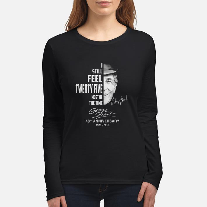 Nice George Strait I Still Feel Twenty Five Most Of The Time Shirt 3 1.jpg