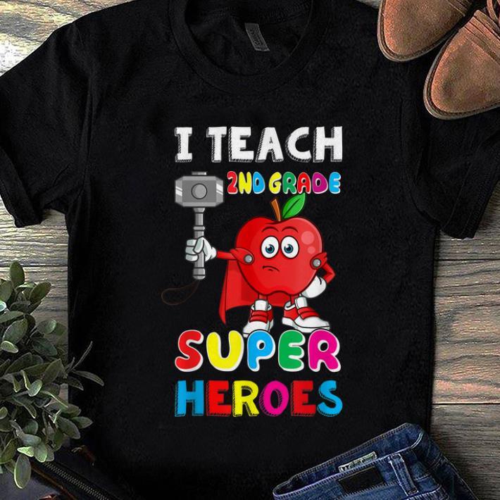 Nice I Teach 2nd Grade Superheroes Super Apple Teaching Shirt 1 1.jpg
