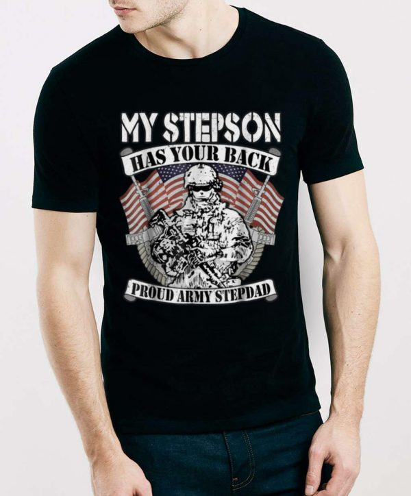 Nice My Stepson Has Your Back Proud Army Stepdad Shirt 3 2 1.jpg