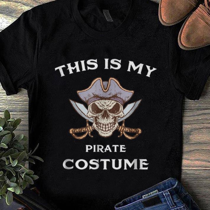 Nice This Is My Pirate Costume Fun Halloween Shirt 1 1.jpg