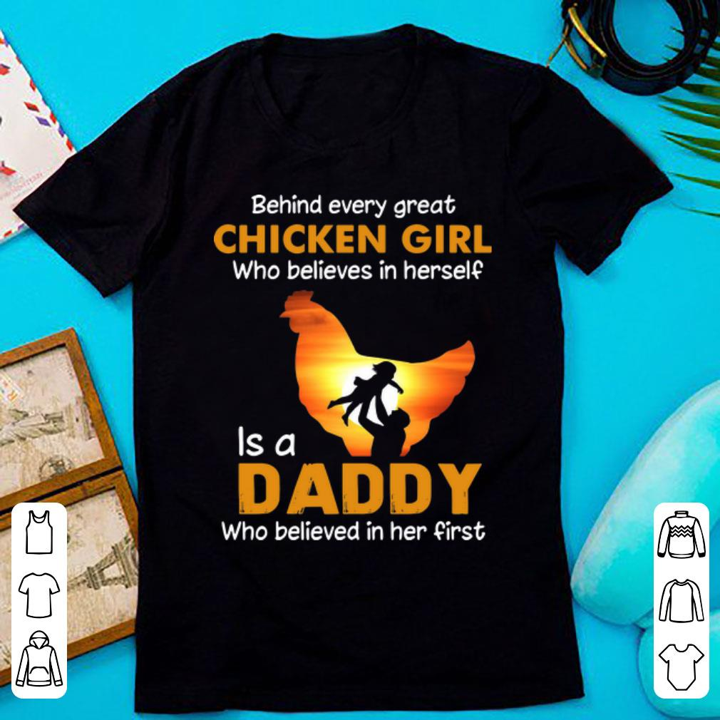 Official Behind Every Great Chicken Girl Who Believes In Herself Is A Daddy Shirt 1 1.jpg
