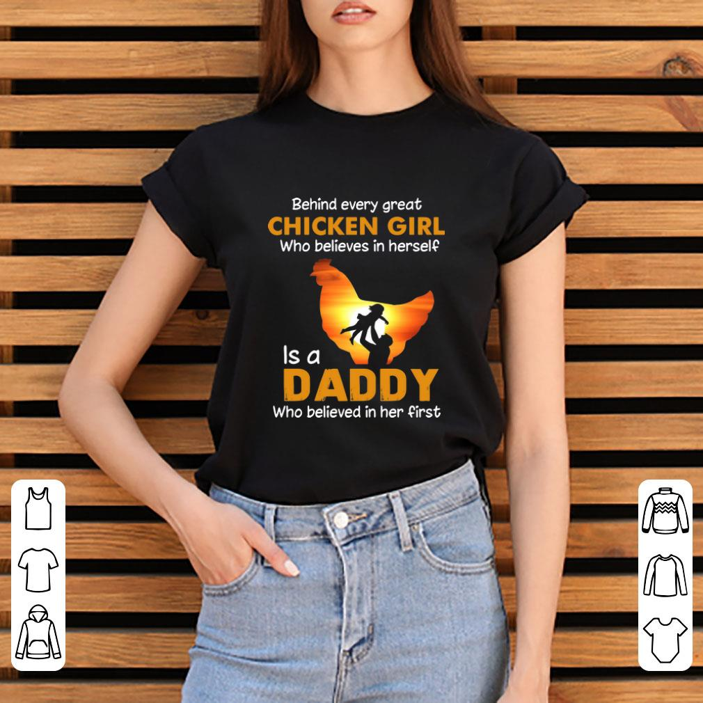 Official Behind Every Great Chicken Girl Who Believes In Herself Is A Daddy Shirt 3 1.jpg