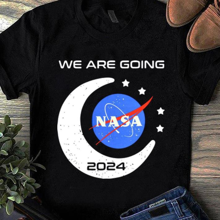 Official We Are Going Nasa 2024 shirt