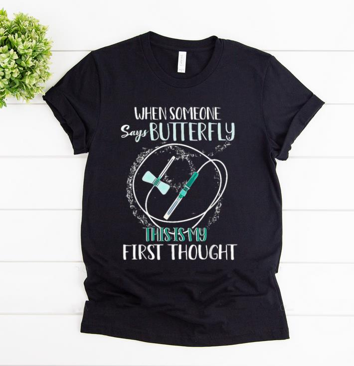 Original When Someone Says Butterfly This Is My First Thought Shirt 1 1.jpg