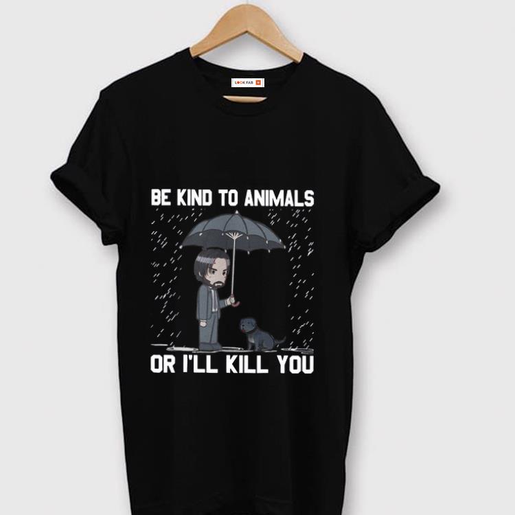 Premium Be Kind To Animals Or I Will Kill You John Wick Shirt 1 1.jpg