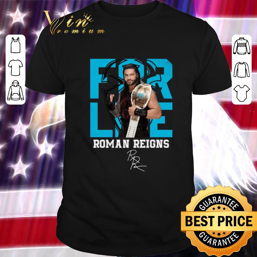 Premium For Life Roman Reigns Signature Shirt 1 1.jpg