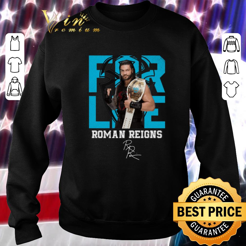 Premium For Life Roman Reigns signature shirt