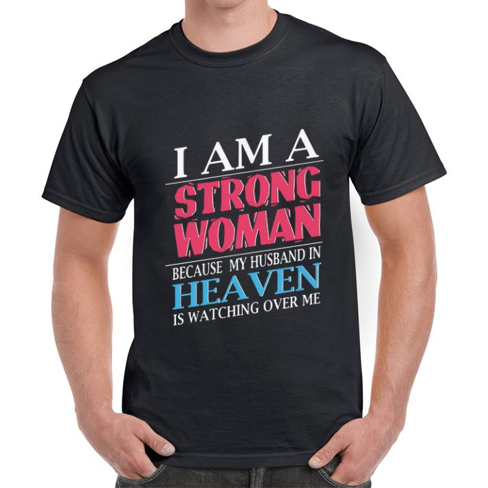 Premium I Am A Strong Woman Because My Husband In Heaven Is Watching Shirt 2 1.jpg