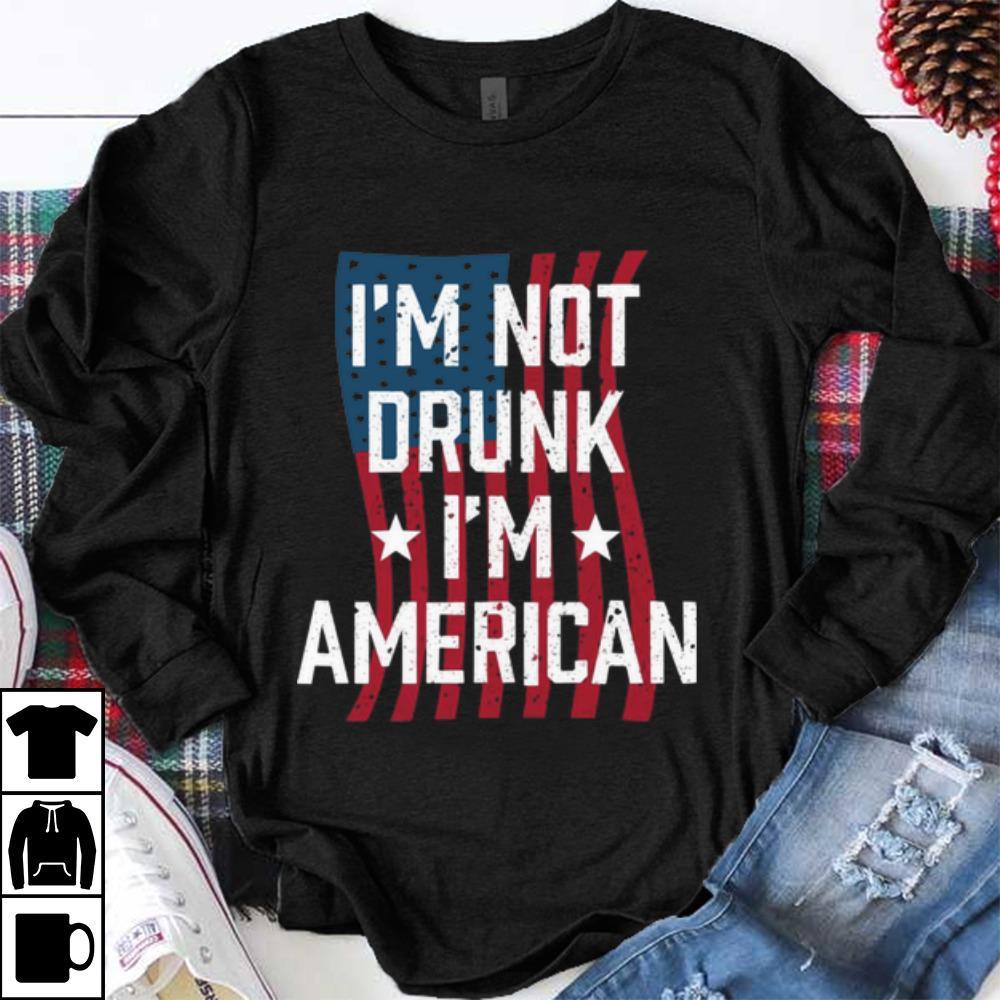 Premium I M Not Drunk I M American Shirt 1 1.jpg