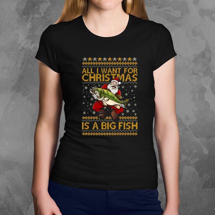 Premium Santa Claus All I Want For Christmas Is A Big Fish Shirt 3 1.jpg