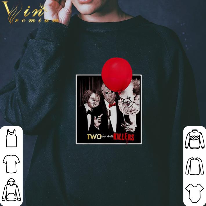 Pretty Chucky Jason Voorhees Pennywise Two And A Half Killers Shirt 3 1.jpg