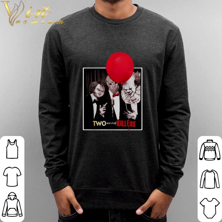 Pretty Chucky Jason Voorhees Pennywise two and a half killers shirt