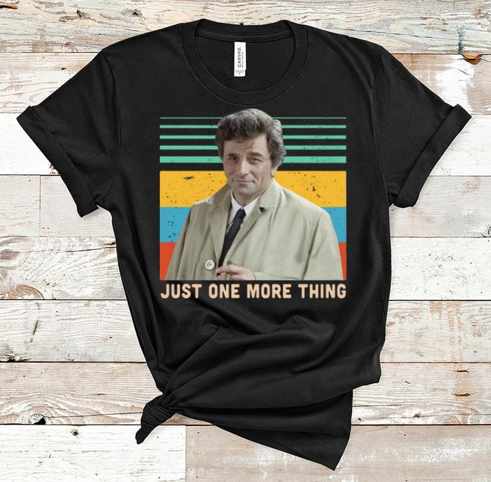 Pretty Columbo Just One More Thing Vintage Shirt 1 1.jpg